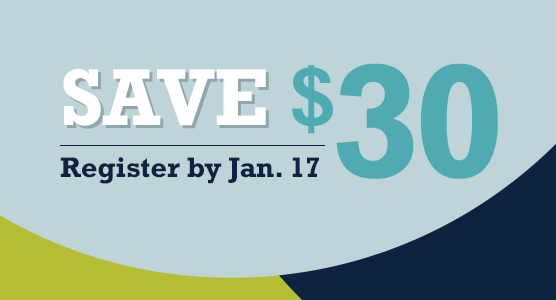 Save $30 - Register by January 17